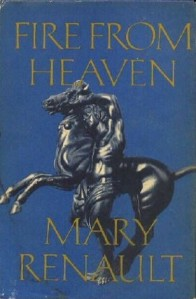 Mary Renault, Fire from Heaven (first of the Alexander trilogy)