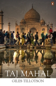 Giles Tillotson, Taj Mahal