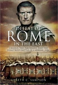 Gareth C Sampson, Crassus, Carrhae...