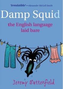 Jeremy Butterfield, Damp Squid