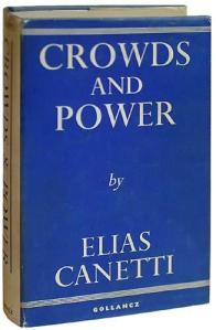 Canetti, Crowds and Power