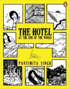Parismita Singh, Hotel at the End of the World