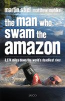Strel, Mohlke, The Man Who Swam the Amazon